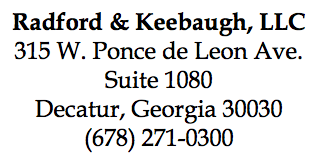 Radford & Keebaugh, LLC, 315 W. Ponce de Leon Ave, Suite 1080, Decatur, Georgia 30030